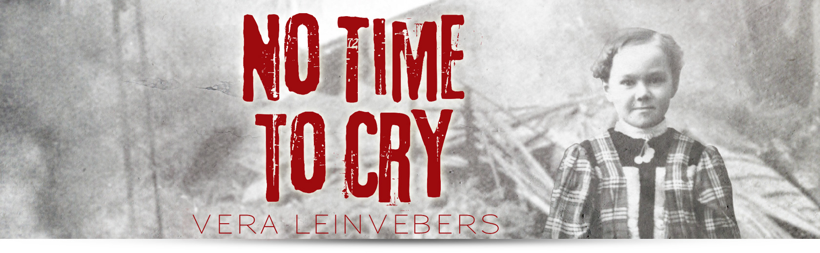 No Time to Cry by Vera Leinvebers